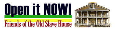 Open it NOW! Friends of the Old Slave House -- new logo with picture